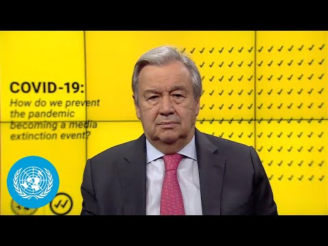 Preventing COVID-19 From Becoming a Media Extinction Event- António Guterres (UN Secretary-General)